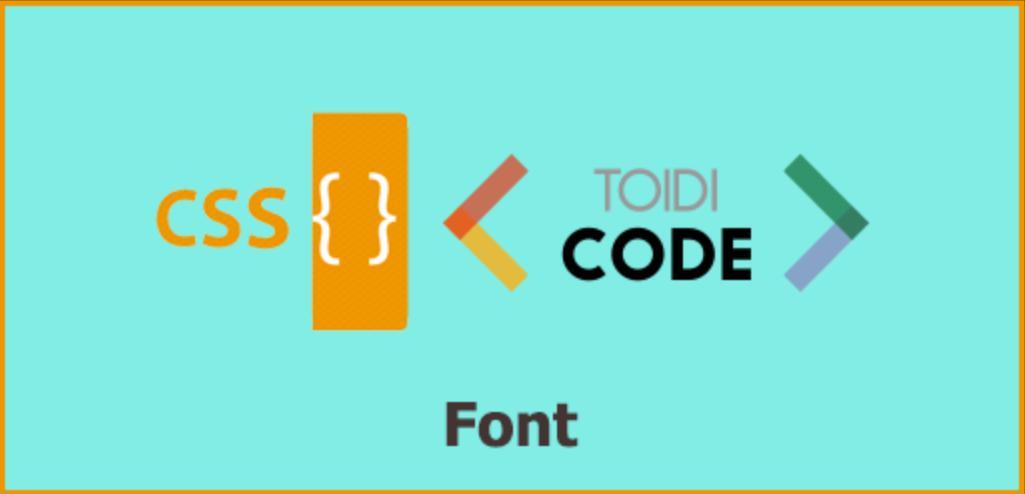 Thay đổi font chữ trong CSS